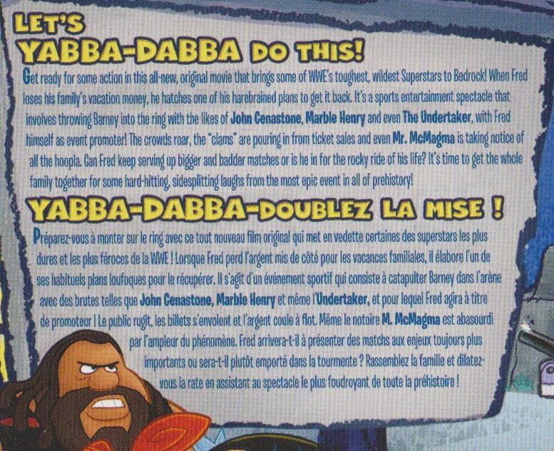 """L'intérêt que vous pourriez avoir envers la version française se résume par la traduction de """"Let's Yabba-Dabba Do this!"""" à """"Yabba-Dabba-Doublez la mise!"""".... ARK!"""
