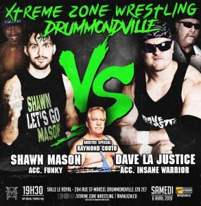 Shawn Mason acc. Funky c. Dave La Justice acc. Insane Warrior arbitre Raymond Coutu