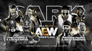 AEW Dark The Hybrid 2 et Lucha Bros. c. Best Friends et Private Party