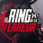 le ring de la terreur fml